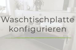 Waschtischplatte konfigurieren